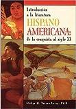 Introduccion a la Literatura Hispanoamericana : De la Conquista al Siglo XX, Varona-Lacey, Gladys, 0844276790