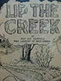 Up the creek.