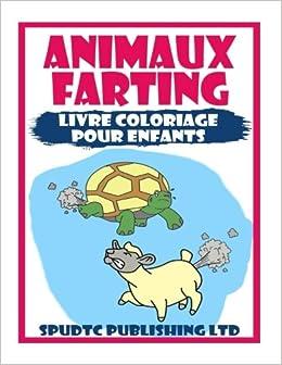 Amazon Com Animaux Farting Livre Coloriage Pour Enfants French