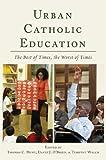 img - for Urban Catholic Education: The Best of Times, the Worst of Times book / textbook / text book