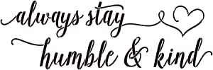 ZSSZ Always Stay Humble & Kind Inspirational Quotes Vinyl Wall Decal Art Lettering Motto