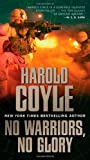 No Warriors, No Glory, Harold Coyle, 0765358654