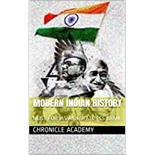 MODERN INDIAN HISTORY: MUST FOR IAS AND STATE PCS EXAM