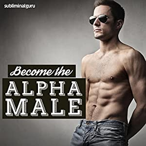 Become the Alpha Male Speech
