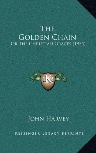 Download The Golden Chain: Or The Christian Graces (1855) PDF