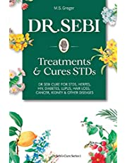DR. SEBI Treatment and Cures Book:: Dr. Sebi Cure for STDs, Herpes, HIV, Diabetes, Lupus, Hair Loss, Cancer, Kidney, and Other Diseases