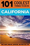 Search : California: California Travel Guide: 101 Coolest Things to Do in California (Los Angeles Travel Guide, San Francisco Travel Guide, Yosemite National Park, Budget Travel California)