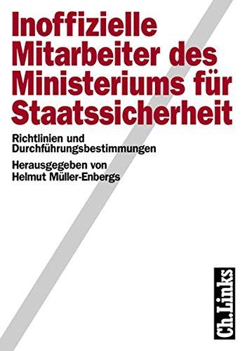 Inoffizielle Mitarbeiter des Ministeriums für Staatssicherheit, 2 Bde., Bd.1, Richtlinien und Durchführungsbestimmungen