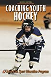 Coaching Youth Hockey (Coaching Youth Sports Series)