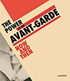 img - for The Power of the Avant-Garde: Now and Then (English and French Edition) book / textbook / text book