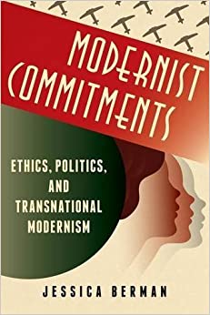 Book Modernist Commitments: Ethics, Politics, and Transnational Modernism (Modernist Latitudes) by Jessica Berman (2012-01-20)