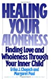 Healing Your Aloneness, Margaret Paul and Erika J. Chopich, 0062501496