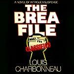The Brea File | Louis Charbonneau
