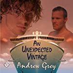 An Unexpected Vintage   Andrew Grey