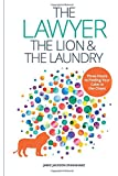 The Lawyer, the Lion, and the Laundry: Three Hours to Finding Your Calm in the Chaos