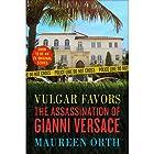 Vulgar Favors: The Assassination of Gianni Versace Hörbuch von Maureen Orth Gesprochen von: Maureen Orth, Dan Woren