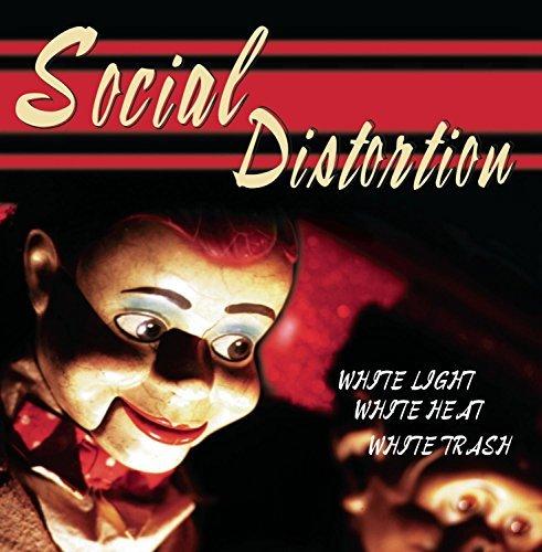 White Light, White Heat, White Trash by Social Distortion (2009-07-23)