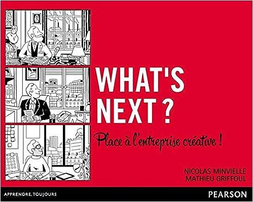 Lire What's next ? Place à l'entreprise créative ! pdf