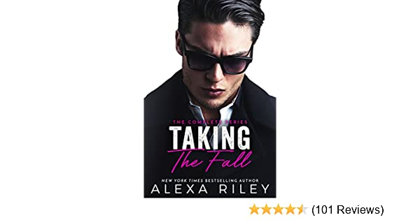 Taking The Fall The Full Complete Series Kindle Edition By Alexa