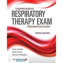Comprehensive Respiratory Therapy Exam Preparation Guide (Includes Navigate 2 Premier Access)