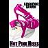Hot Pink Heels (The Street Series Book 1)