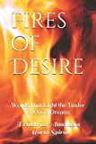 Erotic Love Poems Best Deals - Fires of Desire: Words That Light the Tinder to One's Dreams (Passions unfolding ...)