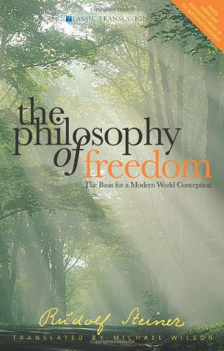 Read Online The Philosophy of Freedom: The Basis for a Modern World Conception (CW 4) pdf