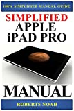 Simplified Apple iPad Pro Manual is a guide to getting started with your new iPad.Apple's graphics-driven iOS is perfect for visual learners, so this book uses a simple textual approach to show you everything you need to know to get up and running iP...