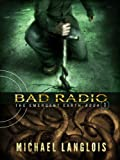 Bad Radio (The Emergent Earth Book 1)