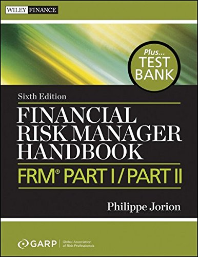 Financial Risk Manager Handbook, + Test Bank: FRM Part I / Part II