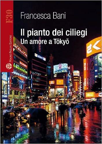 Book Il Pianto Dei Ciliegi: Un Amore a Tokyo (Formula30)
