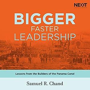 Bigger, Faster Leadership Audiobook