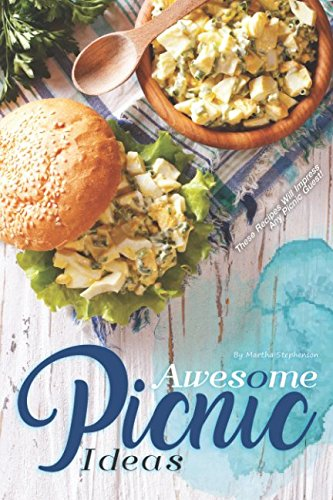 Awesome Picnic Ideas: These Recipes Will Impress Any Picnic Guest!
