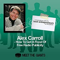 Alex Carroll - How to Get a Flood of Free Radio Publicity