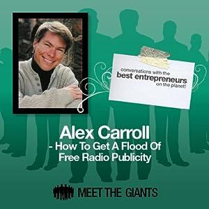 Alex Carroll - How to Get a Flood of Free Radio Publicity Speech