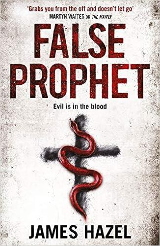 False Prophet (Charlie Priest 3): Amazon.co.uk: Hazel, James ...
