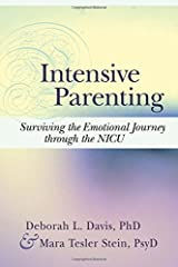 Intensive Parenting: Surviving the Emotional Journey through the NICU Paperback