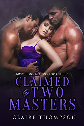 Claimed by Two Masters (BDSM Connections Book 3) cover