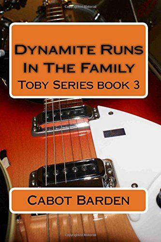 Dynamite Runs In The Family (The Toby Series) (Volume 3)