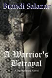 A Warrior's Betrayal (A Brotherhood Novel, 2)