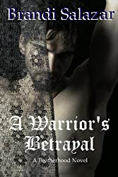 A Warrior's Betrayal (A Brotherhood Novel, 2)