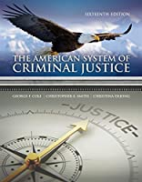 The American System of Criminal Justice, 16th Edition Front Cover