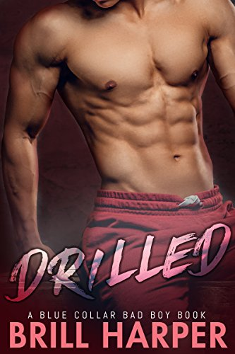 Drilled: A Blue Collar Bad Boys Book by [Harper, Brill]