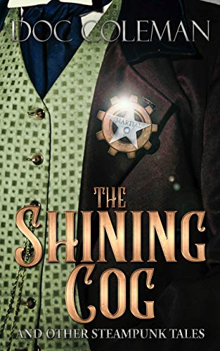 The Shining Cog and Other Steampunk Tales (Studio Crackle)