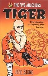 Five Ancestors: 1: Tiger