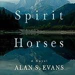 Spirit Horses | Alan S. Evans