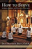 How to Serve: In Simple, Solemn and Pontifical