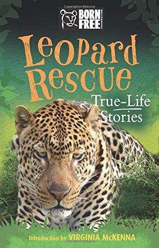 Leopard Rescue: True-Life Stories (Born Free...Books)