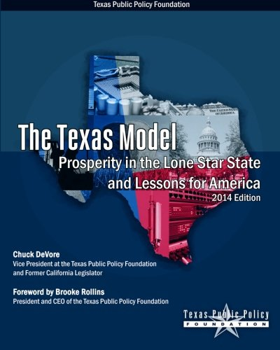 The Texas Model: Prosperity in the Lone Star State and Lessons for America - 2014 Edition PDF