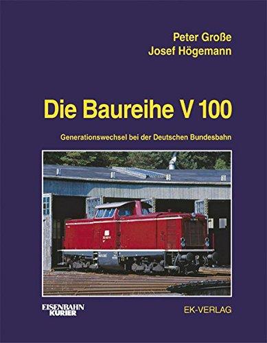 Die Baureihe V 100: Generationswechsel bei der Deutschen Bundesbahn